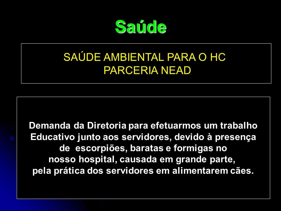 Saúde SAÚDE AMBIENTAL PARA O HC PARCERIA NEAD