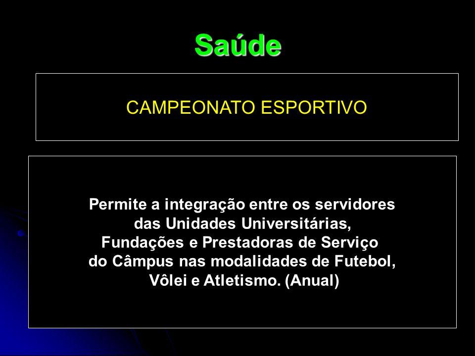 Saúde CAMPEONATO ESPORTIVO Permite a integração entre os servidores