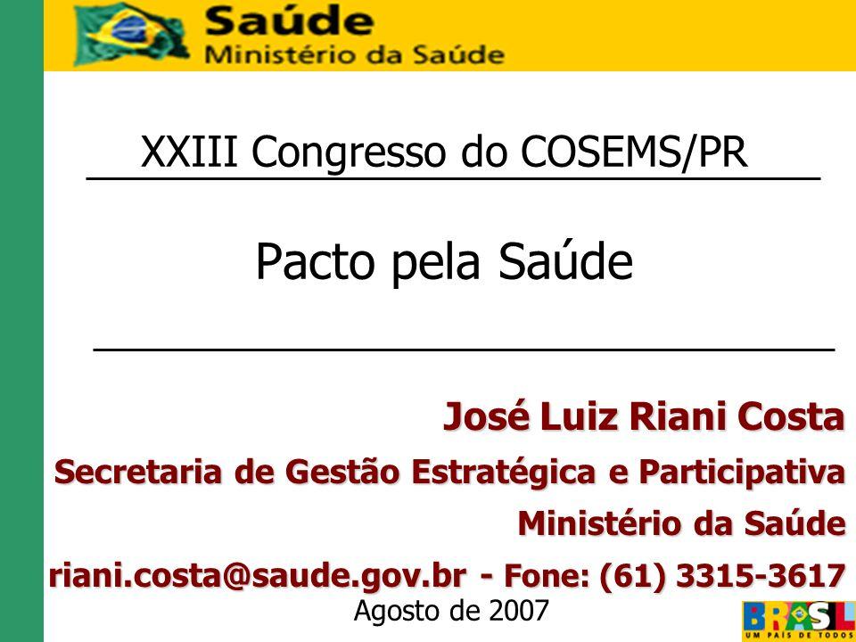 XXIII Congresso do COSEMS/PR Pacto pela Saúde Agosto de 2007