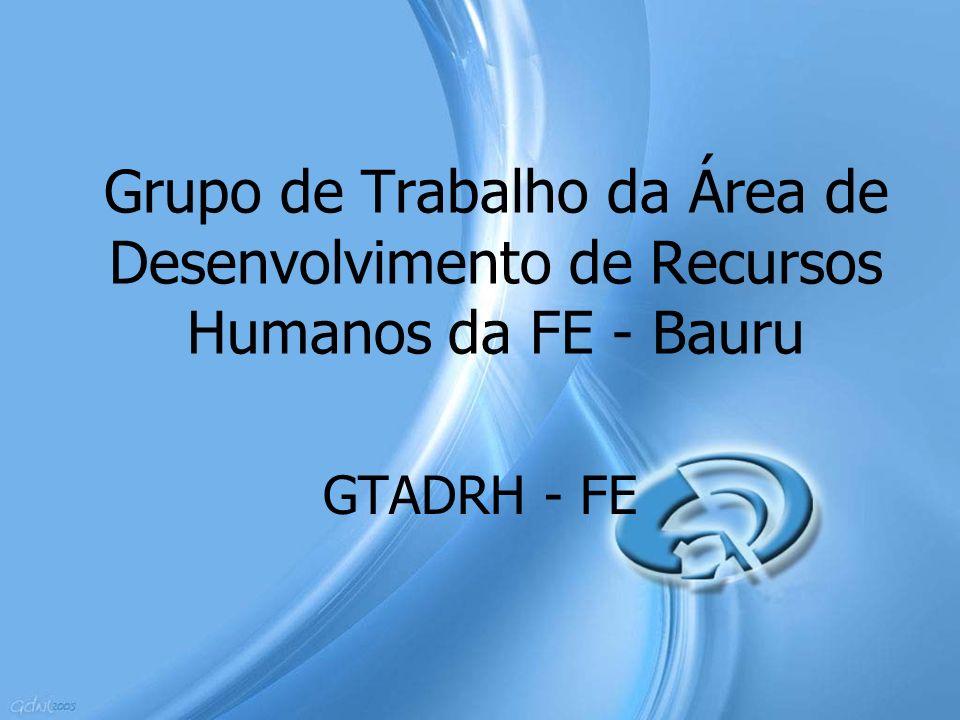 Grupo de Trabalho da Área de Desenvolvimento de Recursos Humanos da FE - Bauru