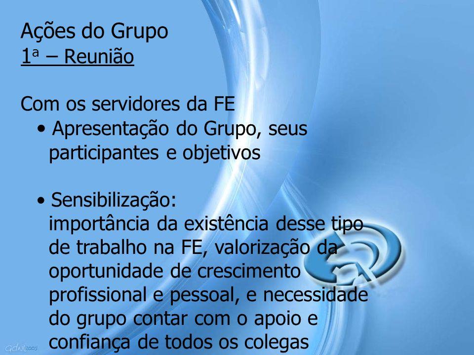 Ações do Grupo 1a – Reunião Com os servidores da FE