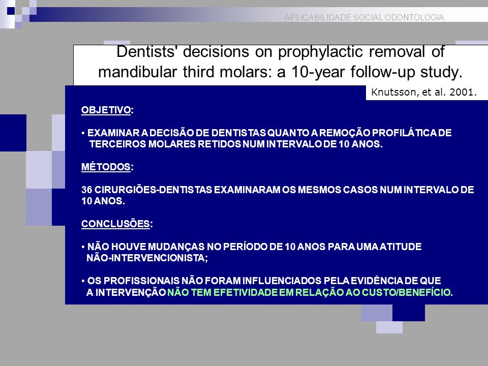 Dentists decisions on prophylactic removal of mandibular third molars: a 10-year follow-up study.