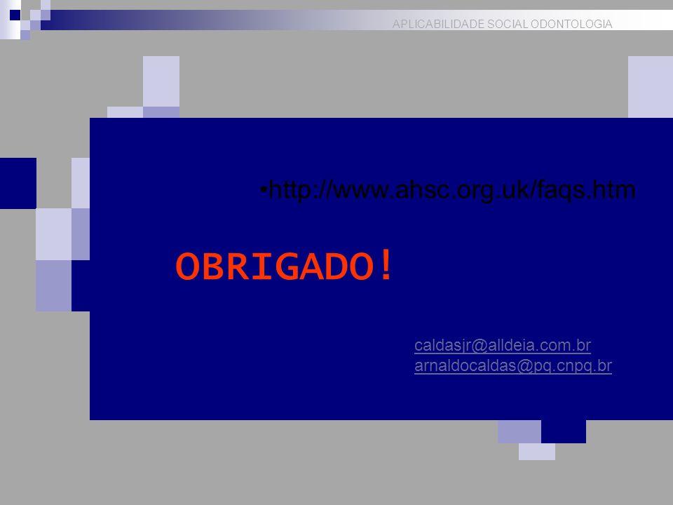 OBRIGADO! http://www.ahsc.org.uk/faqs.htm caldasjr@alldeia.com.br
