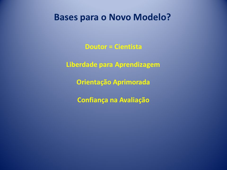 Bases para o Novo Modelo