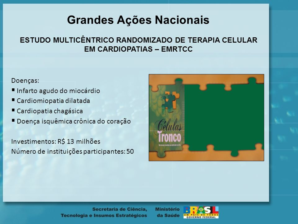 Grandes Ações Nacionais ESTUDO MULTICÊNTRICO RANDOMIZADO DE TERAPIA CELULAR EM CARDIOPATIAS – EMRTCC