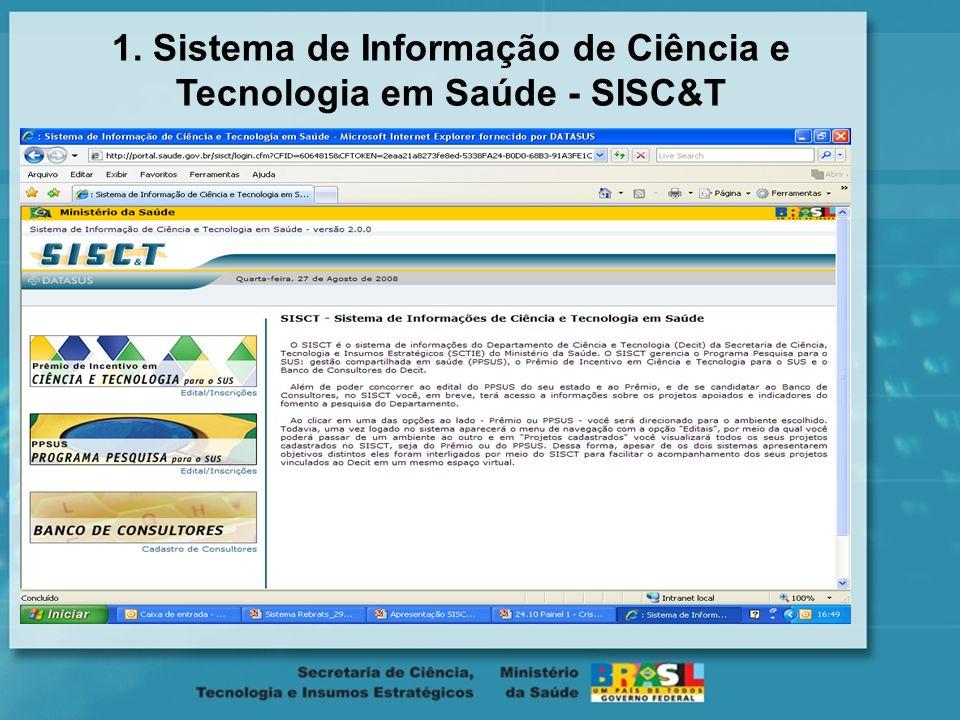 1. Sistema de Informação de Ciência e Tecnologia em Saúde - SISC&T