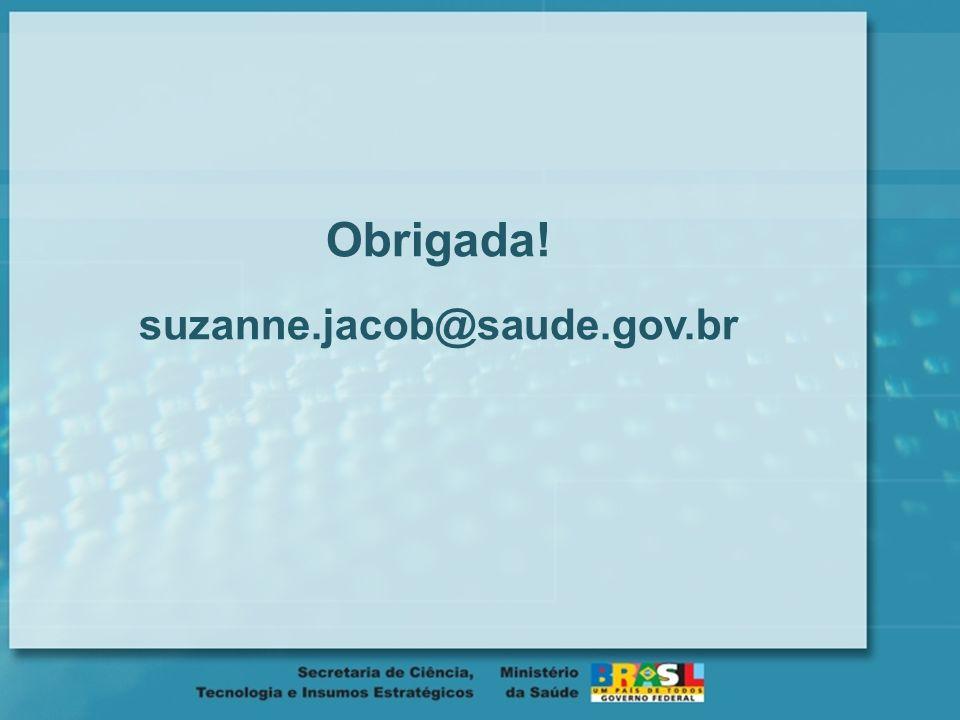 Obrigada! suzanne.jacob@saude.gov.br