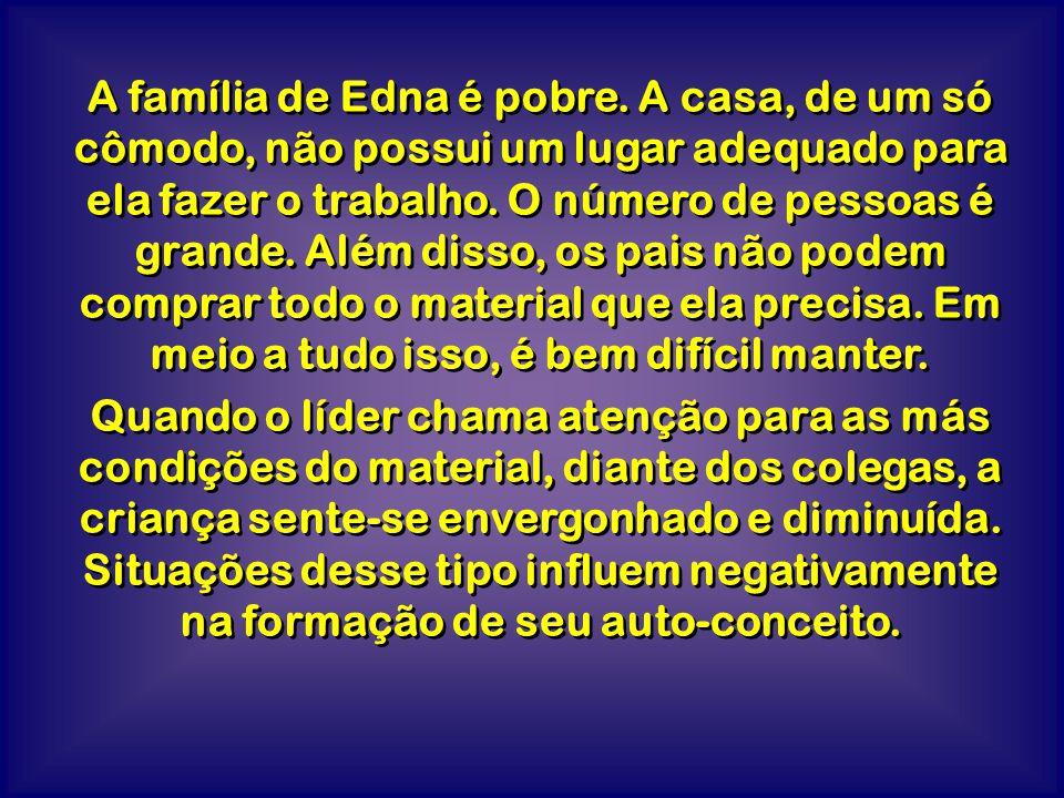 A família de Edna é pobre