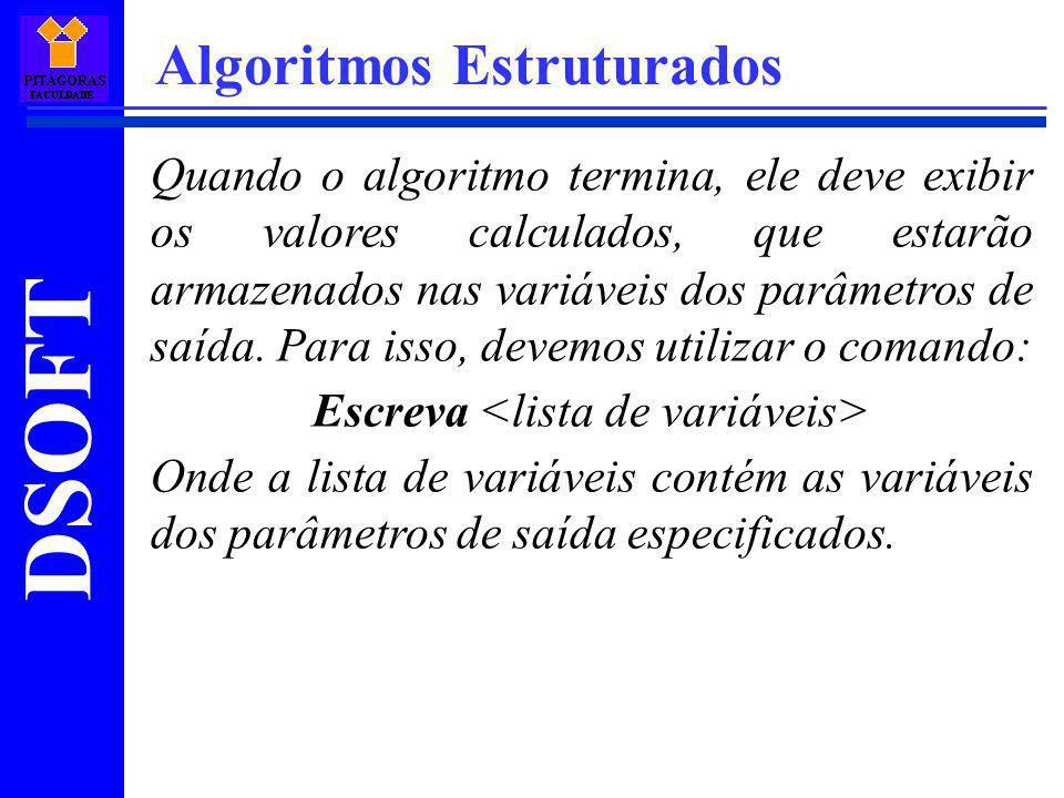 Escreva <lista de variáveis>