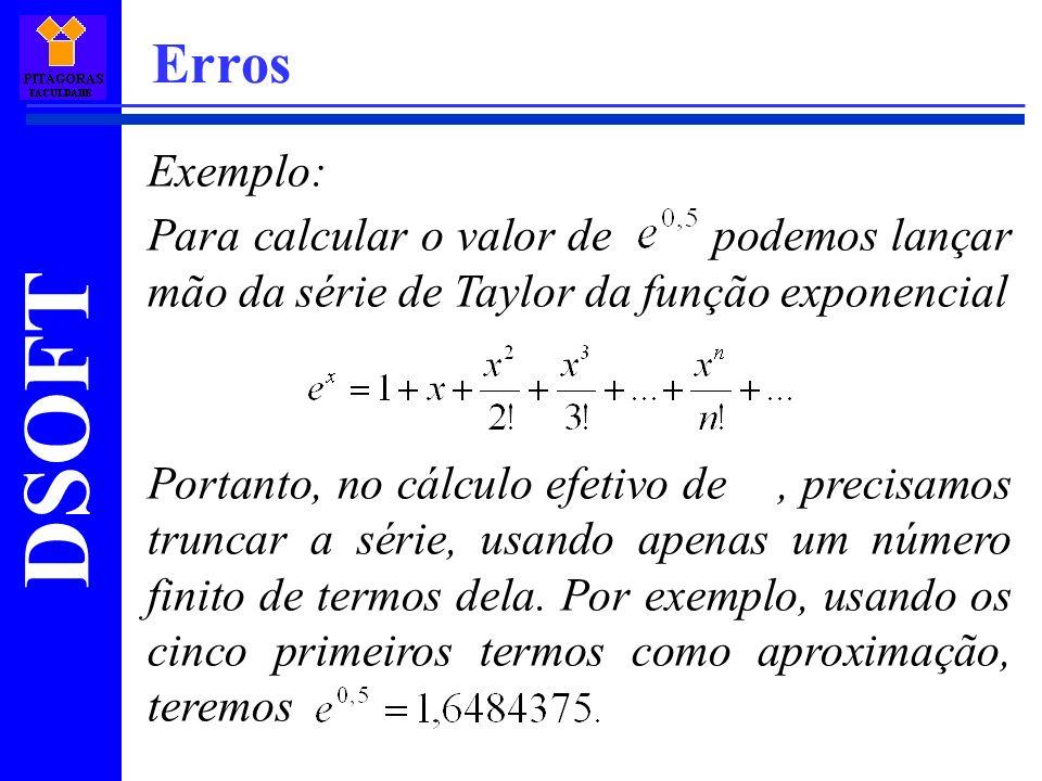 Erros Exemplo: Para calcular o valor de podemos lançar mão da série de Taylor da função exponencial.