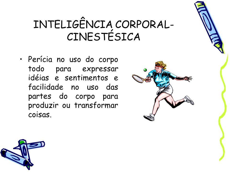 INTELIGÊNCIA CORPORAL-CINESTÉSICA