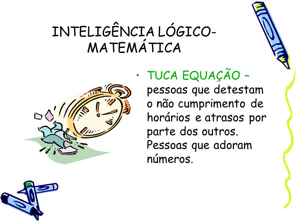 INTELIGÊNCIA LÓGICO-MATEMÁTICA