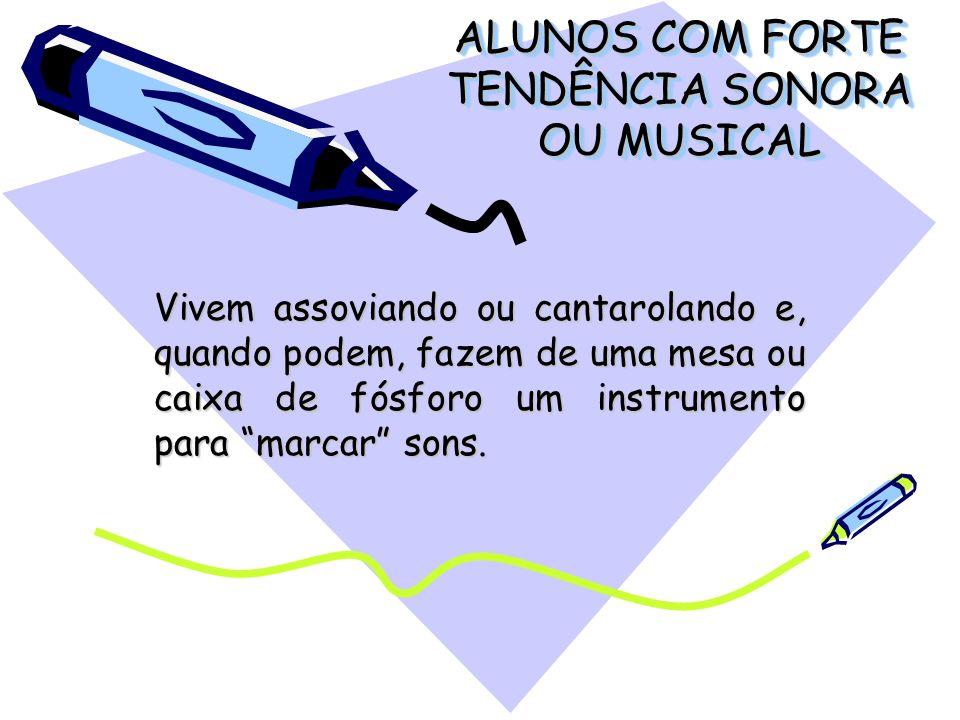 ALUNOS COM FORTE TENDÊNCIA SONORA OU MUSICAL