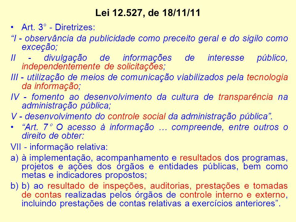 Lei 12.527, de 18/11/11 Art. 3° - Diretrizes: