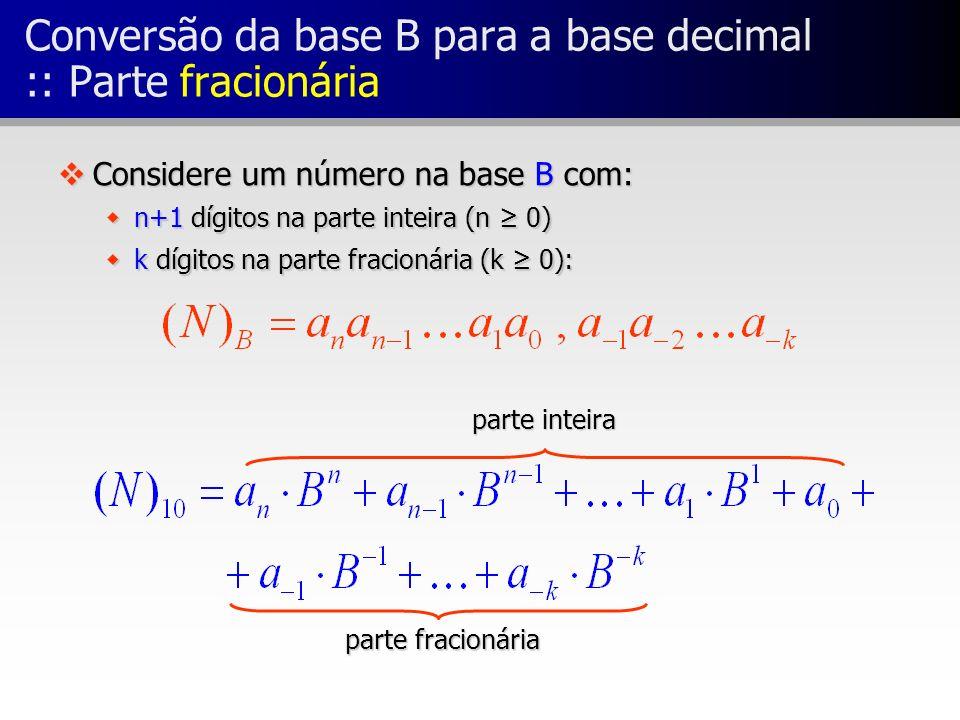 Conversão da base B para a base decimal :: Parte fracionária