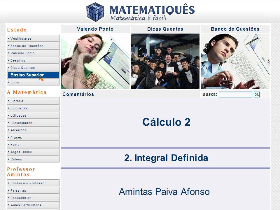 Ensino Superior Cálculo 2 2. Integral Definida Amintas Paiva Afonso