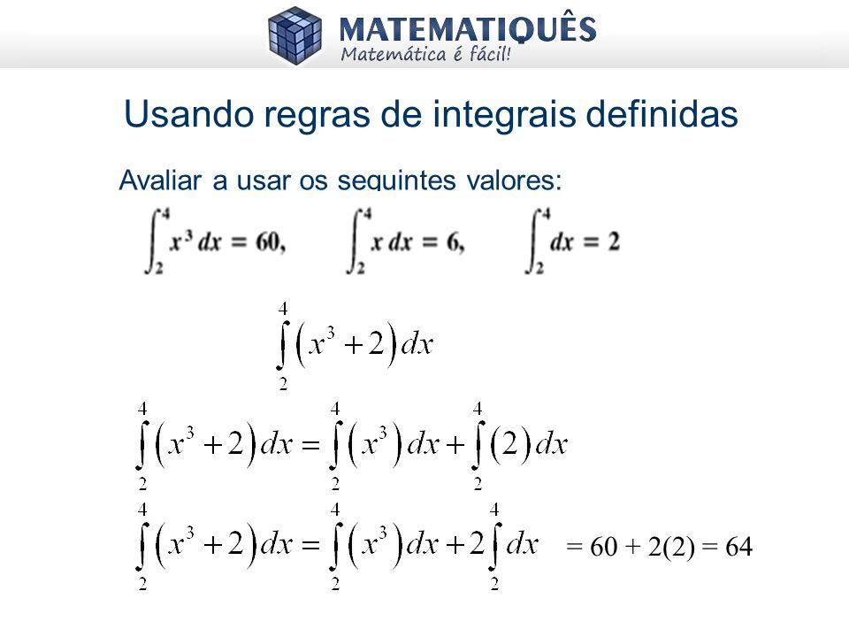 Usando regras de integrais definidas