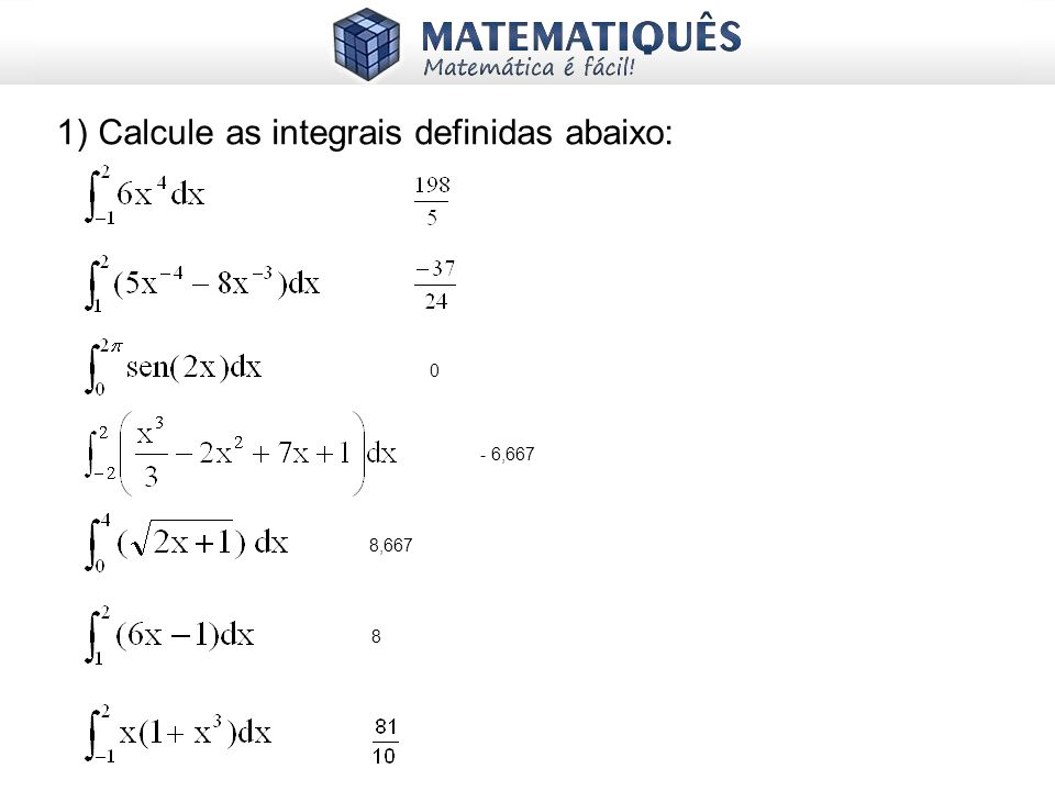 Calcule as integrais definidas abaixo: