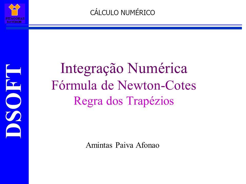 Integração Numérica Fórmula de Newton-Cotes Regra dos Trapézios