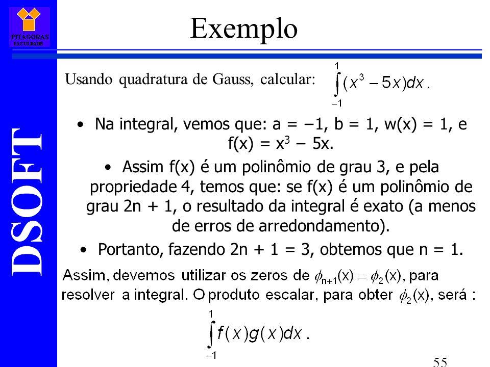 Exemplo Usando quadratura de Gauss, calcular: