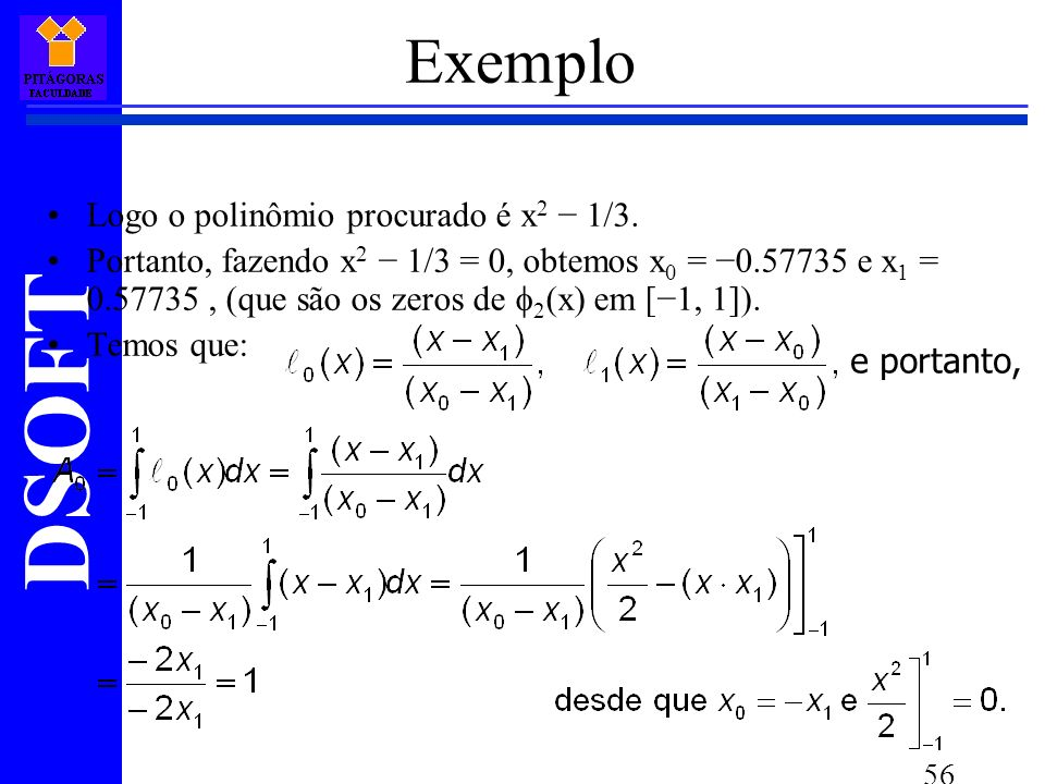 Exemplo Logo o polinômio procurado é x2 − 1/3.