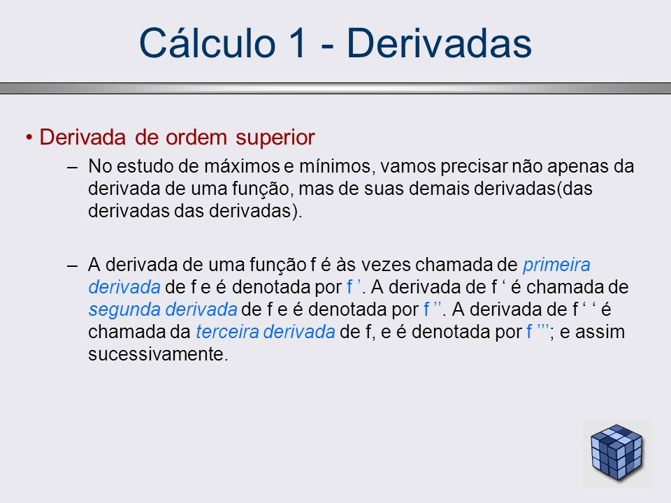 Cálculo 1 - Derivadas Derivada de ordem superior