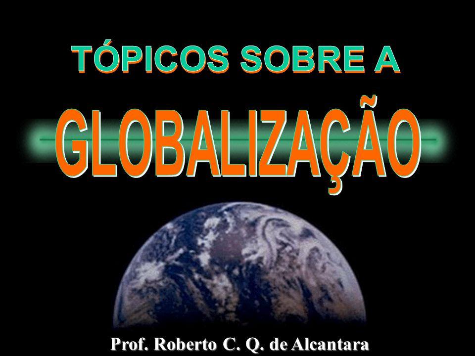 TÓPICOS SOBRE A GLOBALIZAÇÃO