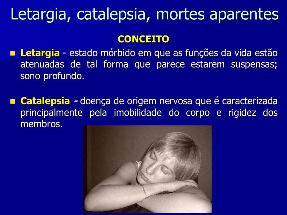 Letargia, catalepsia, mortes aparentes