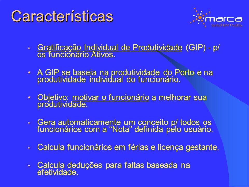 Características Gratificação Individual de Produtividade (GIP) - p/ os funcionário Ativos.
