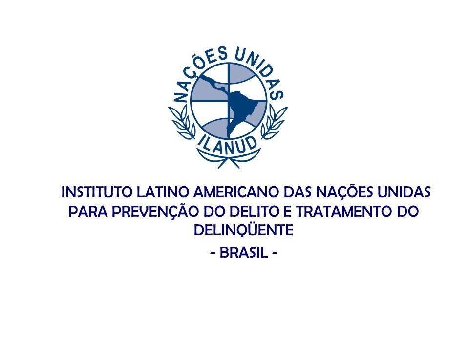 INSTITUTO LATINO AMERICANO DAS NAÇÕES UNIDAS PARA PREVENÇÃO DO DELITO E TRATAMENTO DO DELINQÜENTE