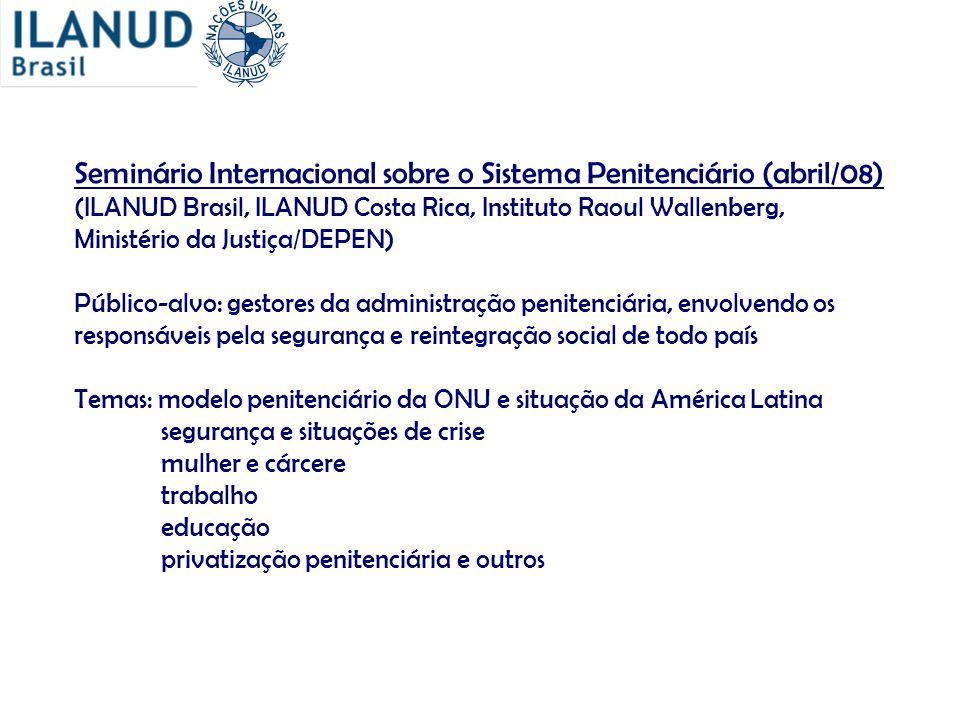 Seminário Internacional sobre o Sistema Penitenciário (abril/08)