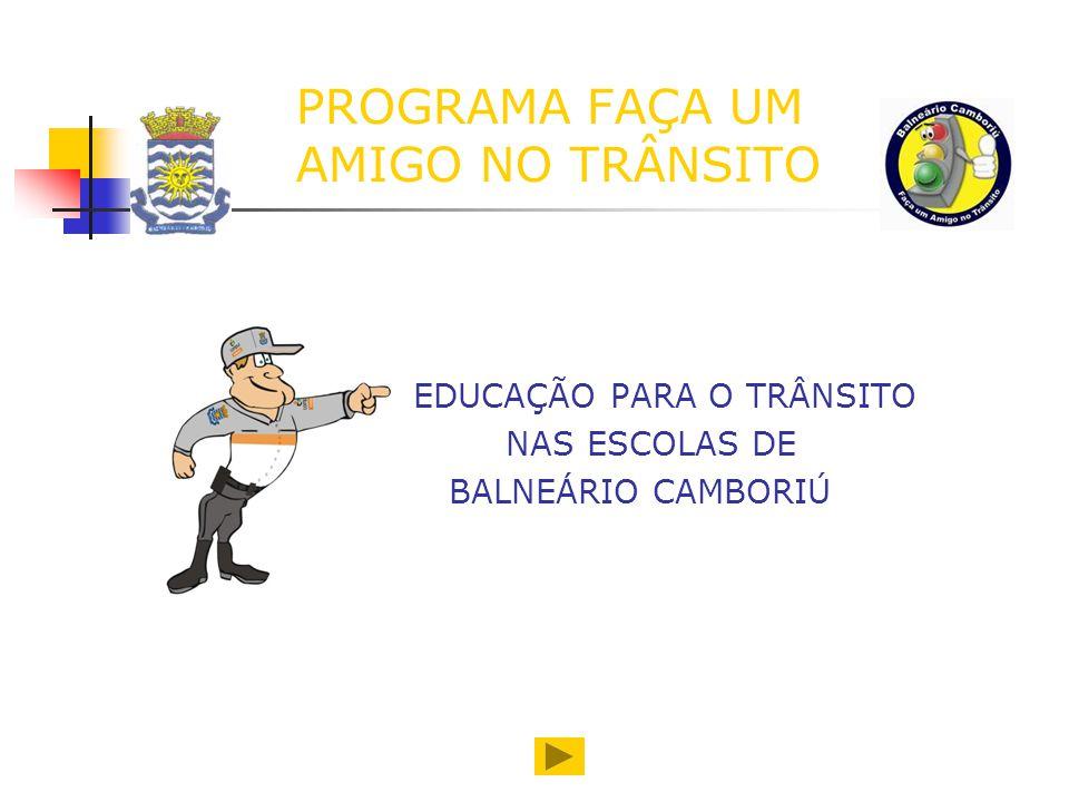 PROGRAMA FAÇA UM AMIGO NO TRÂNSITO