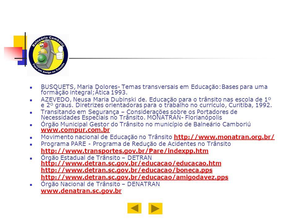 BUSQUETS, Maria Dolores- Temas transversais em Educação:Bases para uma formação integral;Ática 1993.
