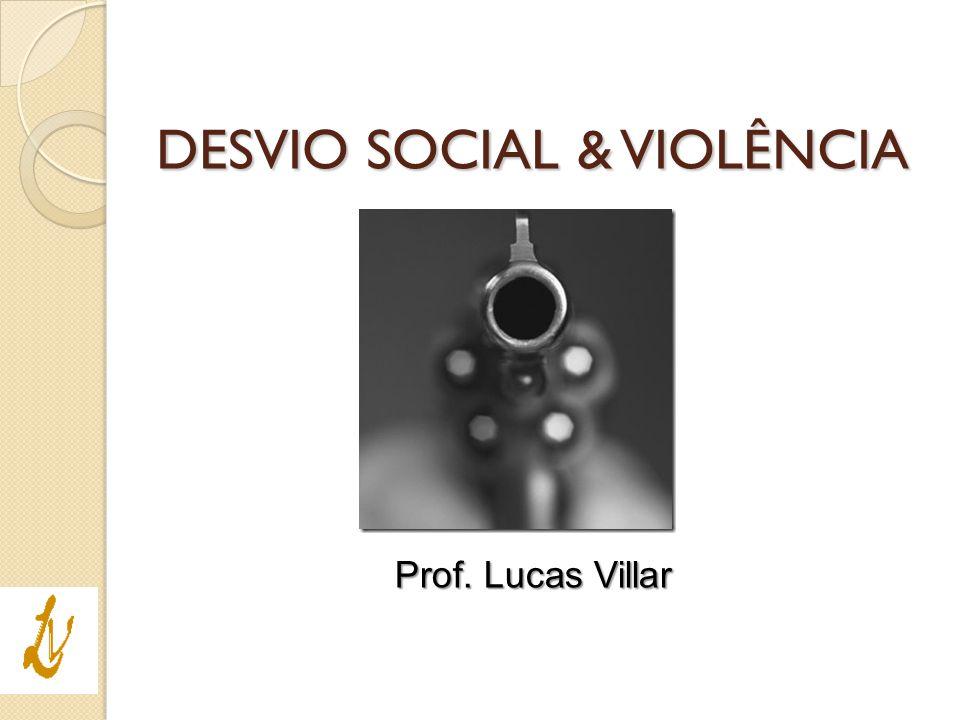 DESVIO SOCIAL & VIOLÊNCIA