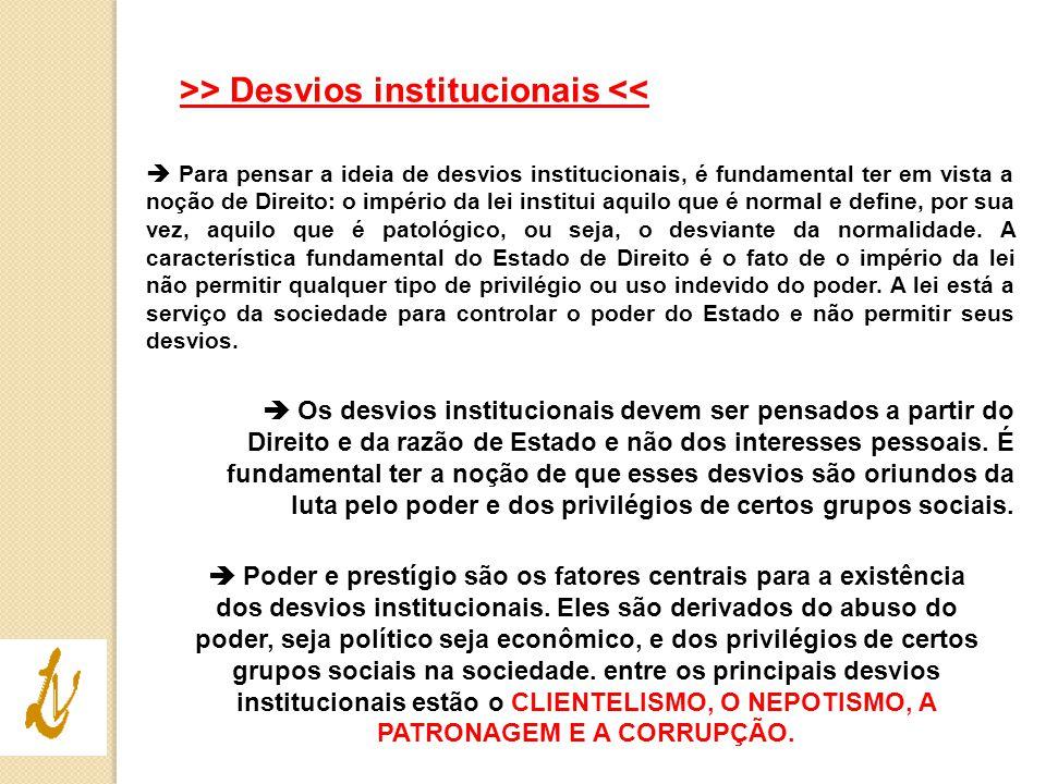 >> Desvios institucionais <<