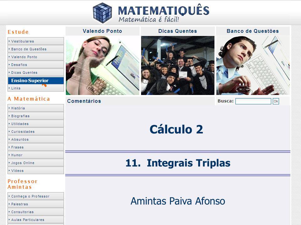 Ensino Superior Cálculo 2 11. Integrais Triplas Amintas Paiva Afonso