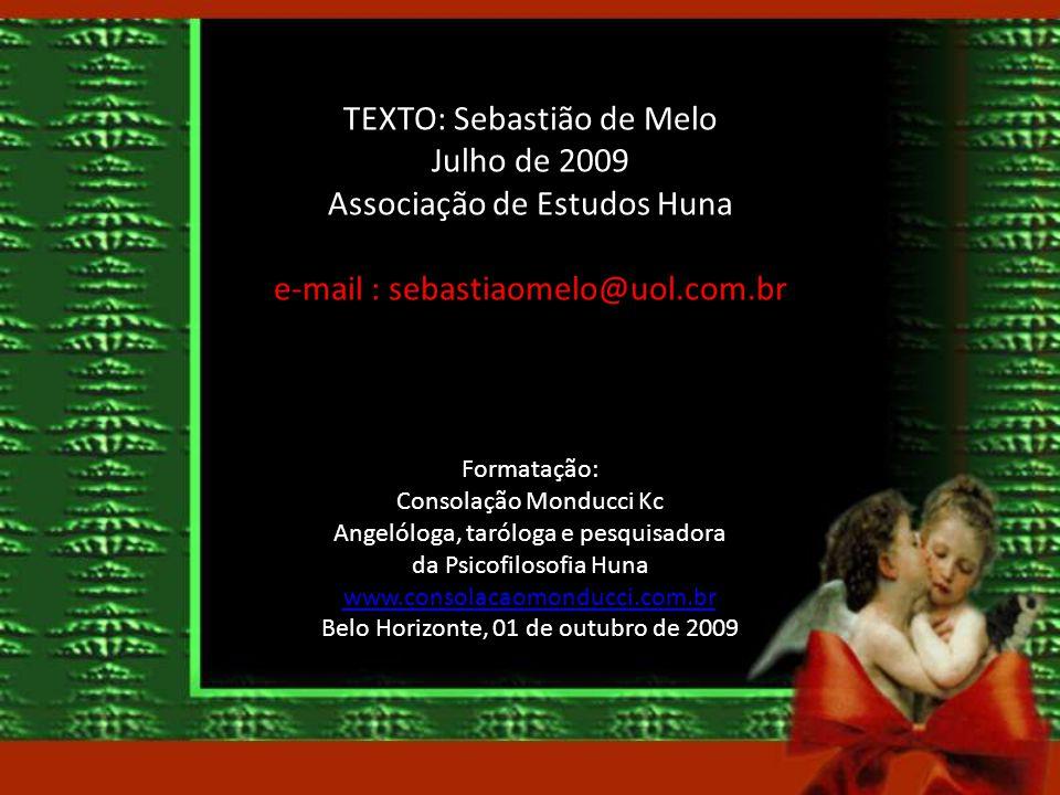 TEXTO: Sebastião de Melo Julho de 2009 Associação de Estudos Huna