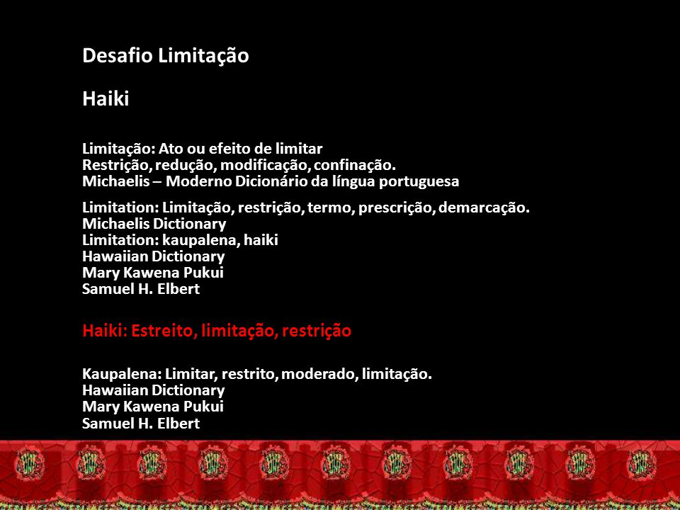 Desafio Limitação Haiki Haiki: Estreito, limitação, restrição