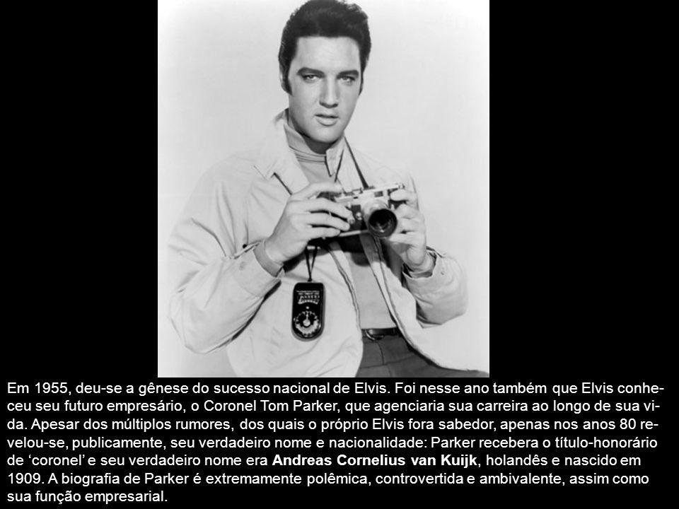 Em 1955, deu-se a gênese do sucesso nacional de Elvis