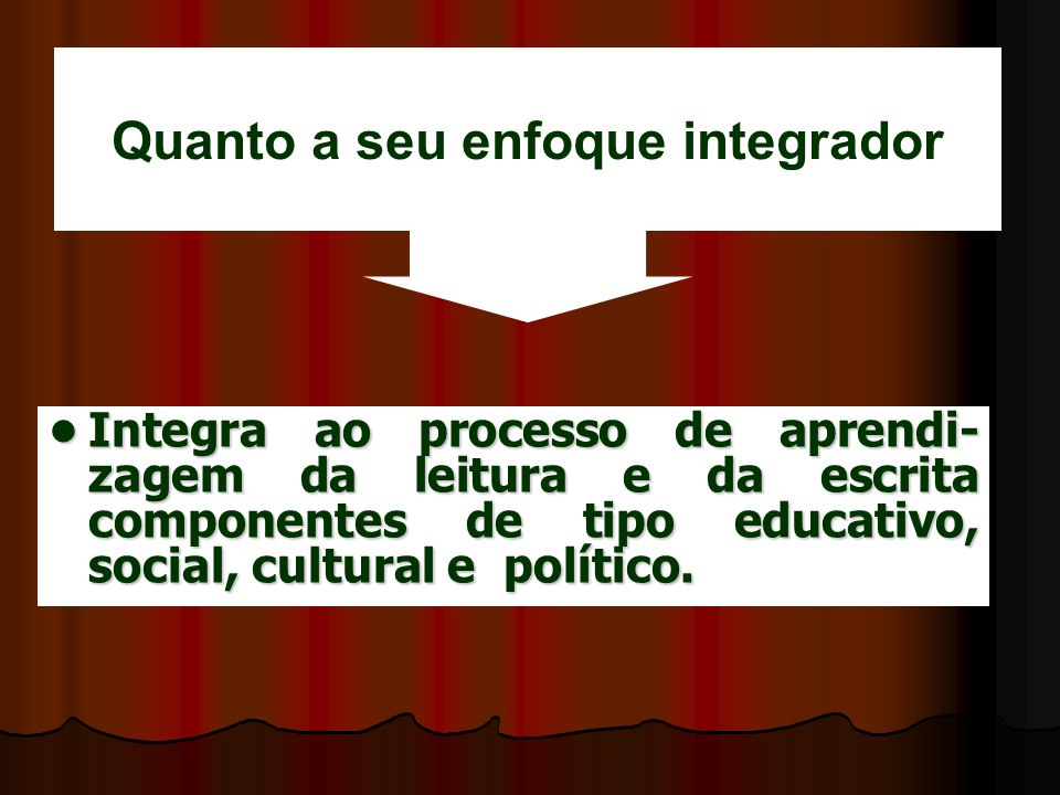 Quanto a seu enfoque integrador