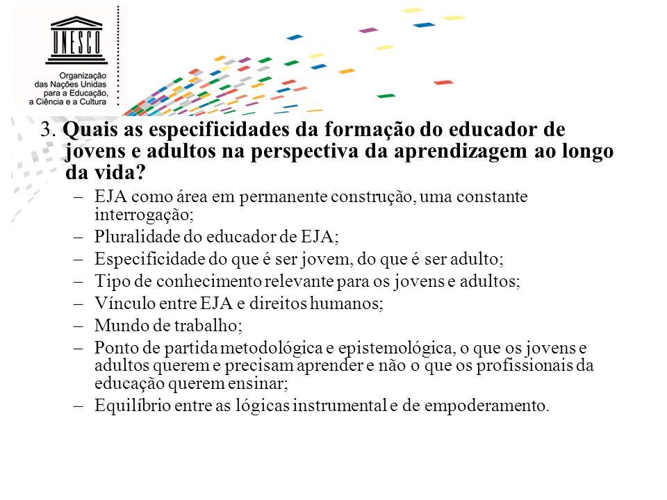 3. Quais as especificidades da formação do educador de jovens e adultos na perspectiva da aprendizagem ao longo da vida