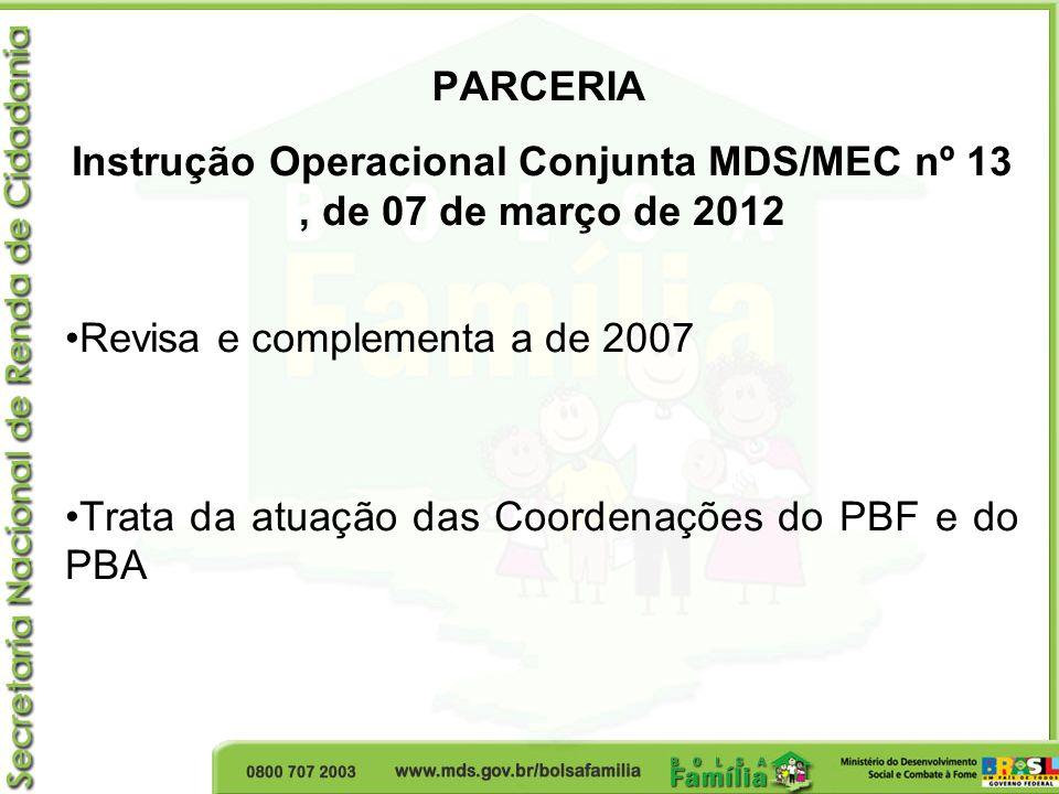 Instrução Operacional Conjunta MDS/MEC nº 13 , de 07 de março de 2012