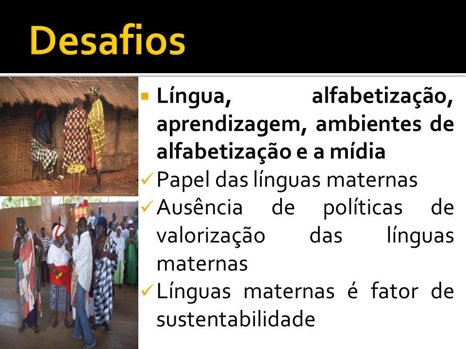 Desafios Língua, alfabetização, aprendizagem, ambientes de alfabetização e a mídia. Papel das línguas maternas.