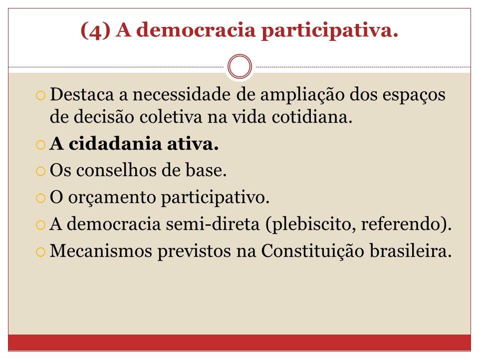 (4) A democracia participativa.
