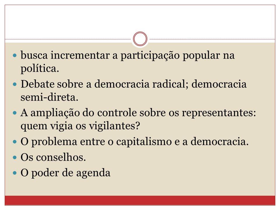 busca incrementar a participação popular na política.