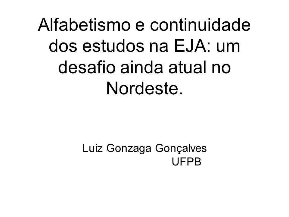 Alfabetismo e continuidade dos estudos na EJA: um desafio ainda atual no Nordeste.