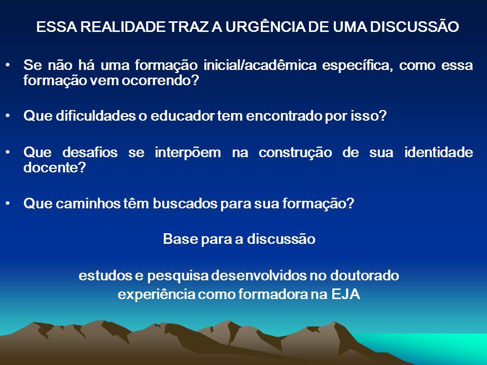 ESSA REALIDADE TRAZ A URGÊNCIA DE UMA DISCUSSÃO