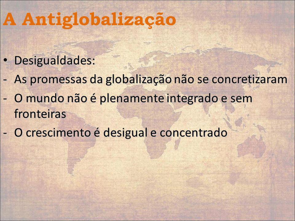 A Antiglobalização Desigualdades: