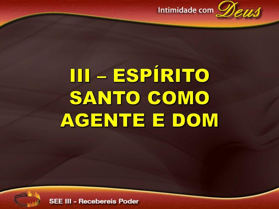 III – Espírito Santo como agente e dom