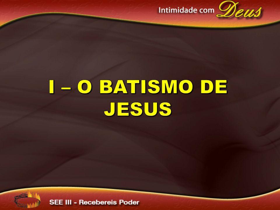 I – O batismo de Jesus